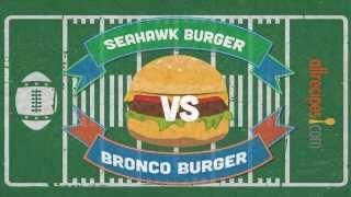 Super Bowl Burger Smackdown - Seahawks Vs Broncos