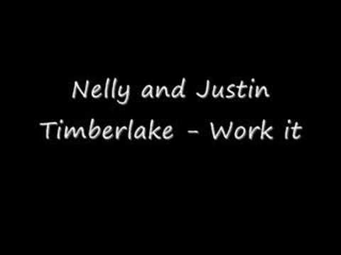 Nelly and Justin Timberlake - Work it