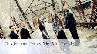 """He Rains On Me"" by The Johnson Family Feat. Devin Adkins"