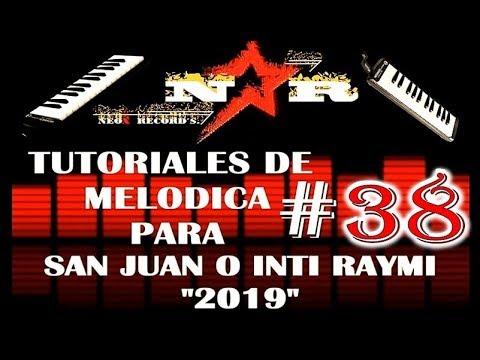 TUTORIALES DE MELODICA # 38 PARA SAN JUAN O INTI RAYMI OTAVALO 2019