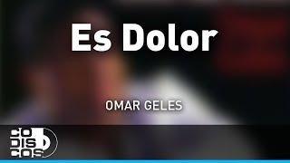 Es Dolor, Omar Geles - Audio