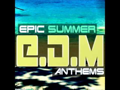 Epic summer edm anthems edm sample pack for progressive for Epic house music