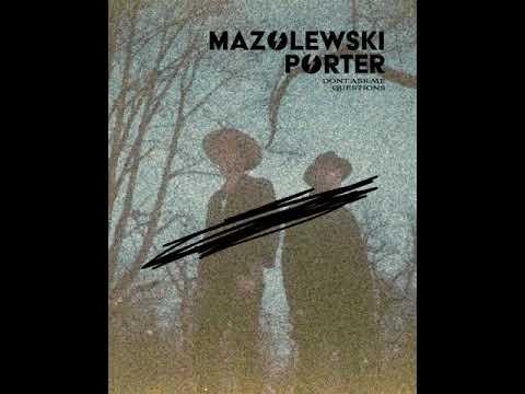 Mazolewski/Porter - Don't Ask Me Questions (Official Audio)