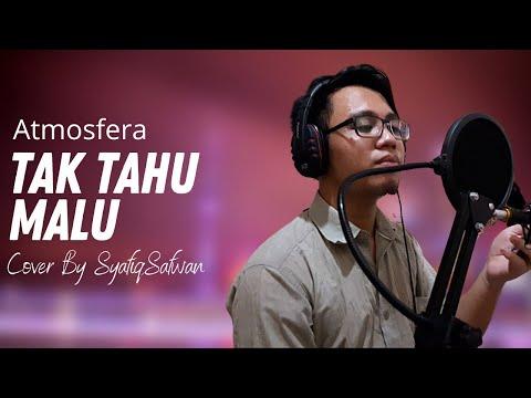 Atmosfera- Tak Tahu Malu Cover By SyafiqSafwan With Lyric