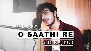 O Saathi Re Tere Bina - Sid Rajput   Cover   Muqaddar Ka Sikandar