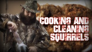 Cooking and Cleaning Squirrels
