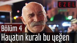 Ezel 4.Bölüm | Tuncel Kurtiz - Hayatın Kuralı Bu Yeğen!..