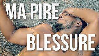 LA PIRE BLESSURE DE MA VIE !
