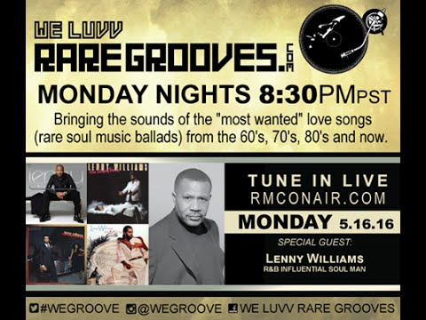 We Luvv Rare Grooves Guest Lenny Williams 5.16.16
