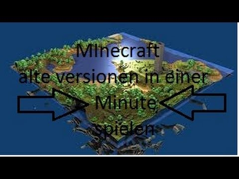 MInecraft Alte Versionen Spielen IN MIN YouTube - Minecraft alte version spielen