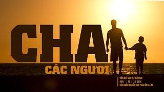 CHA CÁC NGƯƠI     Liên Đoàn Truyền Giáo Phúc Âm (I.E.M)