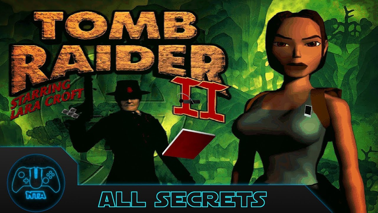 Tomb Raider 2 Secrets