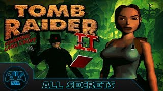 Tomb Raider 2 - AĮl Secrets