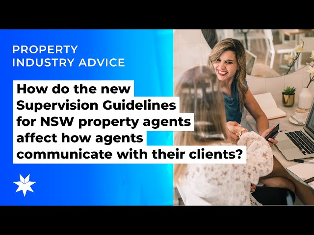 How the new Supervision Guidelines for property agents affect how agents communicate
