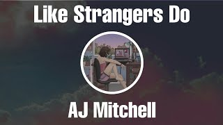 AJ Mitchell - Like Strangers Do (Lyrics) + Terjemahan
