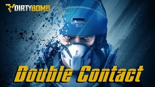 [FR] Dirty Bomb - Double Contact - Brink sors de ce corps !