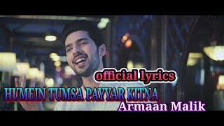 Humein Tumsa Payyeaar Kitna | Arman Malik | Official Lyrics | Hindi to english translation | 2019