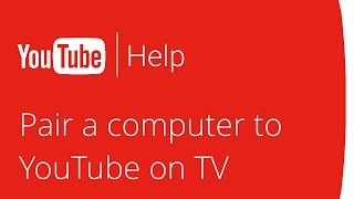 Pairing a computer to YouTube on TV