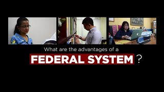 What are the advantages of a Federal System?