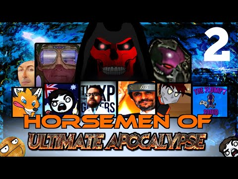 HORSEMEN OF ULTIMATE APOCALYPSE | Part Deux