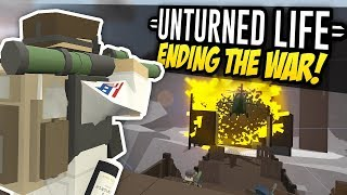 ENDING THE WAR - Unturned Life Roleplay #303