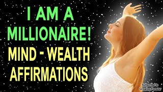 Millionaire Mindset Affirmations for Wealth & Abundance - Law of Attraction, Mind Power