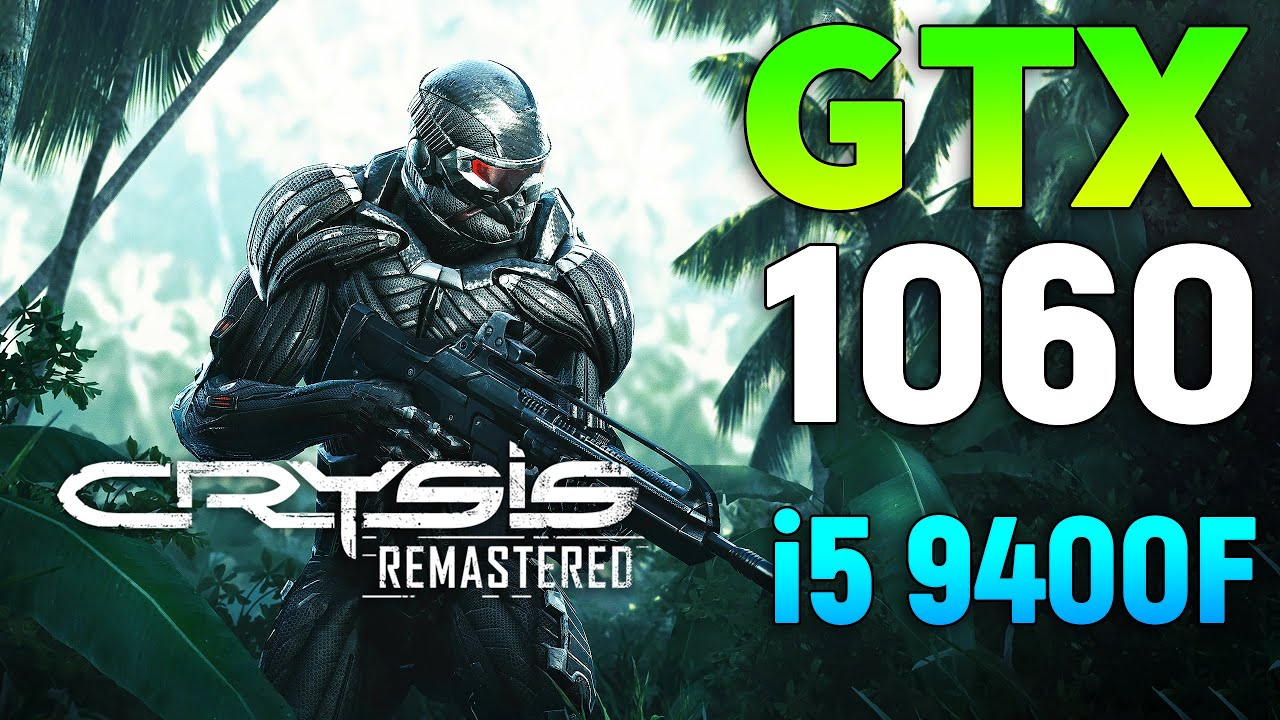 Crysis Remastered : GTX 1060 + i5 9400F l 1080p - All Settings l