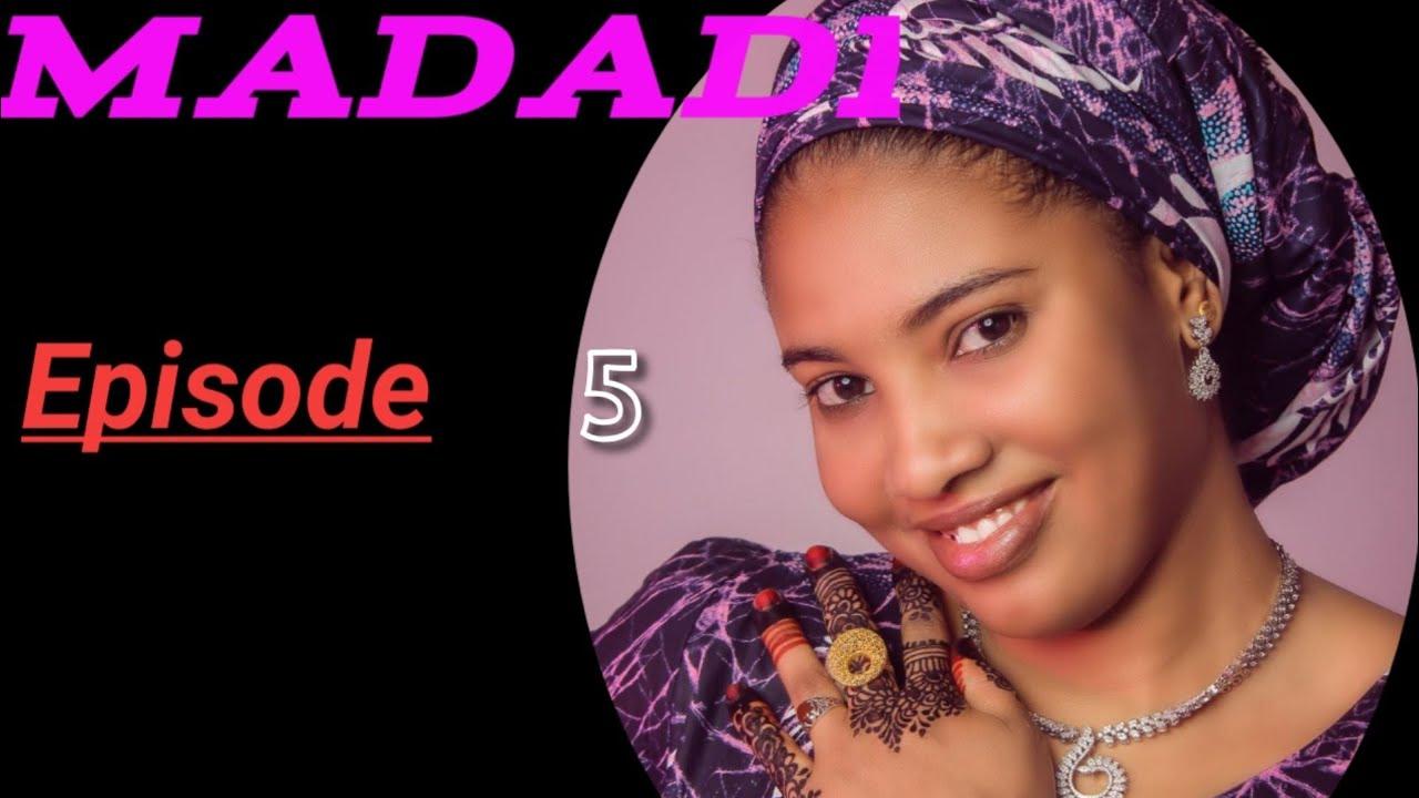 Download Madadi Episode 5 Latest Hausa Novels February 2/2021