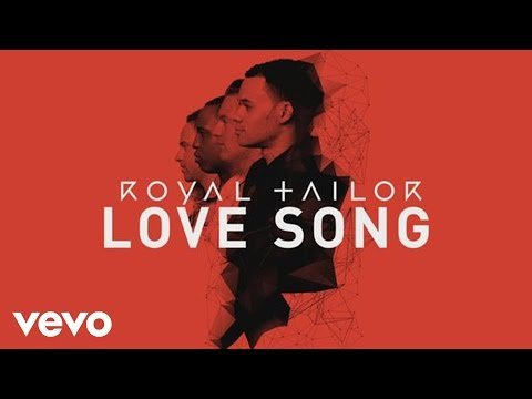 Royal Tailor - Love Song (Official Pseudo Video)