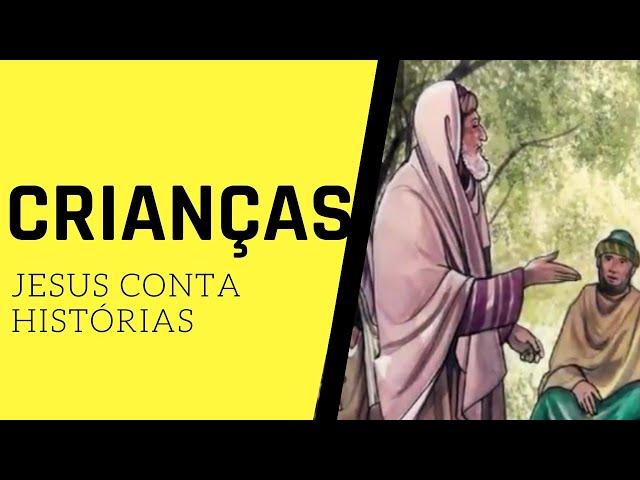 CRIANÇAS - Jesus Conta Histórias
