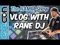 NAMM 2018 VLOG With Rane DJ - Eyecon