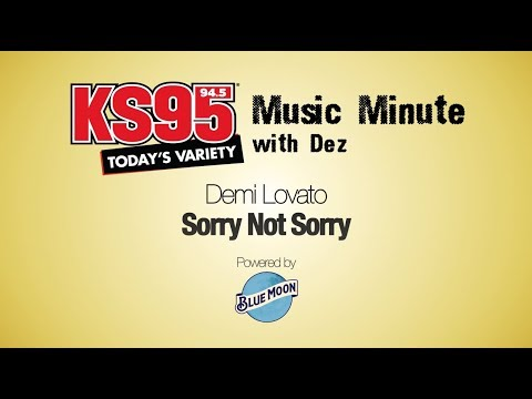 Demi Lovato - Sorry Not Sorry [KS95 Music Minute with Dez]