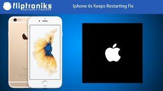 Iphone 6s Keeps Restarting Fix - Fliptroniks.com