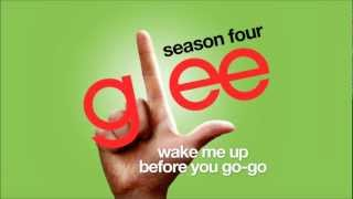 Wake Me Up Before You Go-Go - Glee Cast [HD FULL STUDIO]