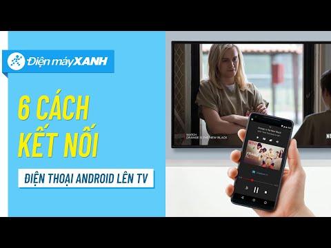 6 cách kết nối điện thoại Android lên Tivi – Có thể bạn chưa biết? | Điện máy XANH