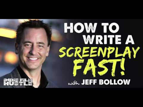 How to Write a Screenplay FAST with Jeff Bollow : IFH 099