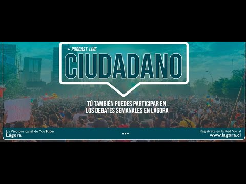 Podcast Ciudadanos Lagoriano - Diagnóstico Constituyente
