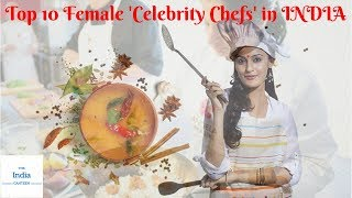 Top 10 Female Celebrity Chefs in INDIA || Indian Kitchen Queens