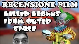 RECENSIONE FILM - Killer Klowns From Outer Space
