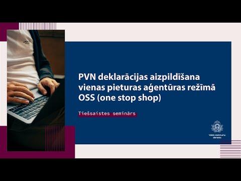 PVN deklarācijas aizpildīšana vienas pieturas aģentūras režīmā OSS (one stop shop)