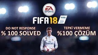 FIFA 17 Tepki Vermeme %100 ÇÖZÜM