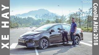 Đánh giá xe Toyota Corolla Altis 2018 - Một Toyota hoàn toàn khác |XEHAY.VN|