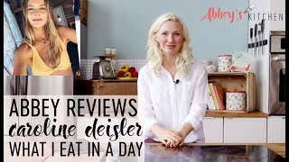 Abbey Reviews Caroline Deisler's What I Eat in a Day | Nothing Till 4, Intermittent Fasting, Vegan