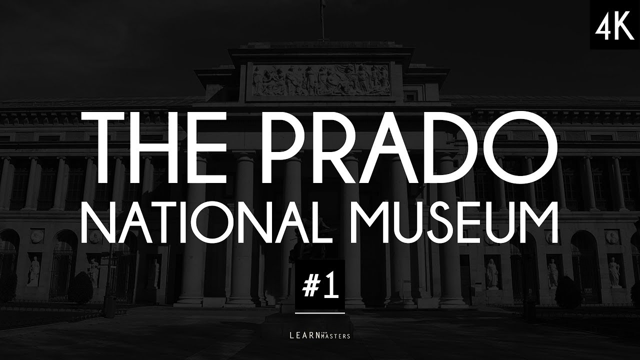 The Prado National Museum: A collection of 200 artworks #1   LearnFromMasters (4K)