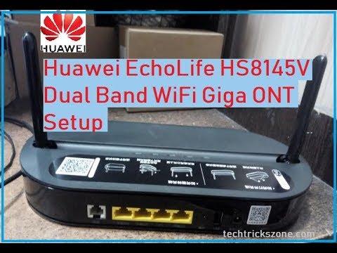 Huawei Echolife HS8145V Dual band Giga WiFi ONT Setup and COnfiguration