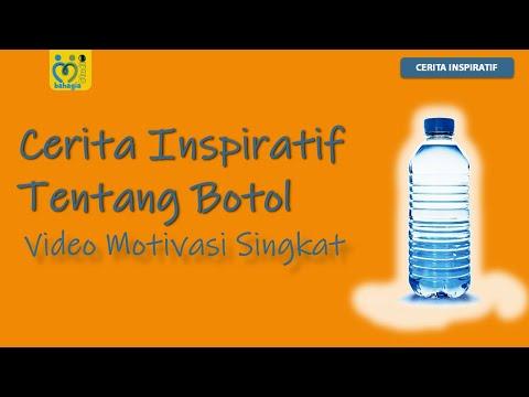 CERITA INSPIRATIF TENTANG BOTOL : VIDEO MOTIVASI SINGKAT