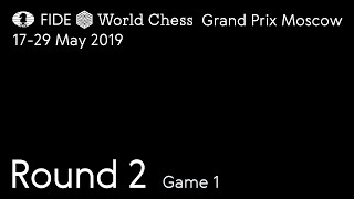 FIDE GrandPrix Moscow 2019. Round 2. Game 1. Part 2