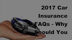 2017 Car Insurance FAQs  | Why Should You Get Car Insurance