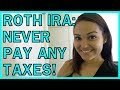 NEW In 2019: NEVER Pay Taxes On Investment Earnings With A ROTH IRA!!!
