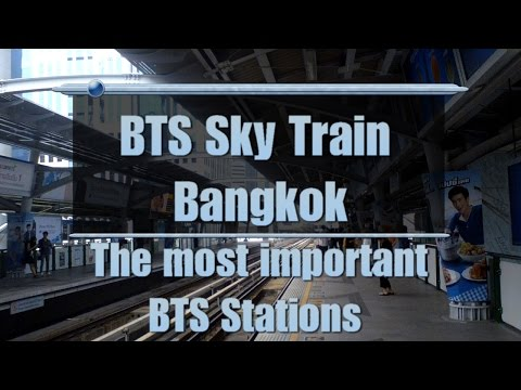 BTS Sky Train Bangkok most important BTS Stations